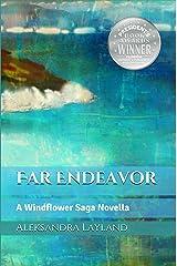 Far Endeavor: A Windflower Saga Novella (The Windflower Saga Book 9) Kindle Edition