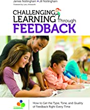 Challenging Learning Through Feedback: How to Get the Type, Tone and Quality of Feedback Right Every Time (Corwin Teaching Essentials) (English Edition)