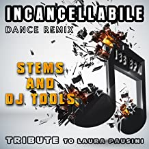 Incancellabile : Dance Remix, Stems and DJ Tools Tribute to Laura Pausini (138 BPM)