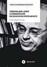Stanisław Lems literarische Gedankenexperimente: Eine Essaysammlung (German Edition)