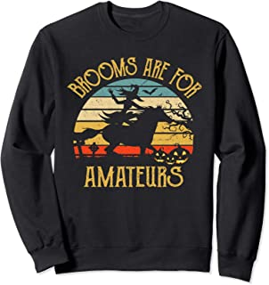 Brooms Are For Amateurs Horse Halloween Funny Sweatshirt