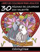 Libro de Colorear para Adultos: 30 Páginas de Colorear San Valentín: Volume 1 (Colección Te Quiero)