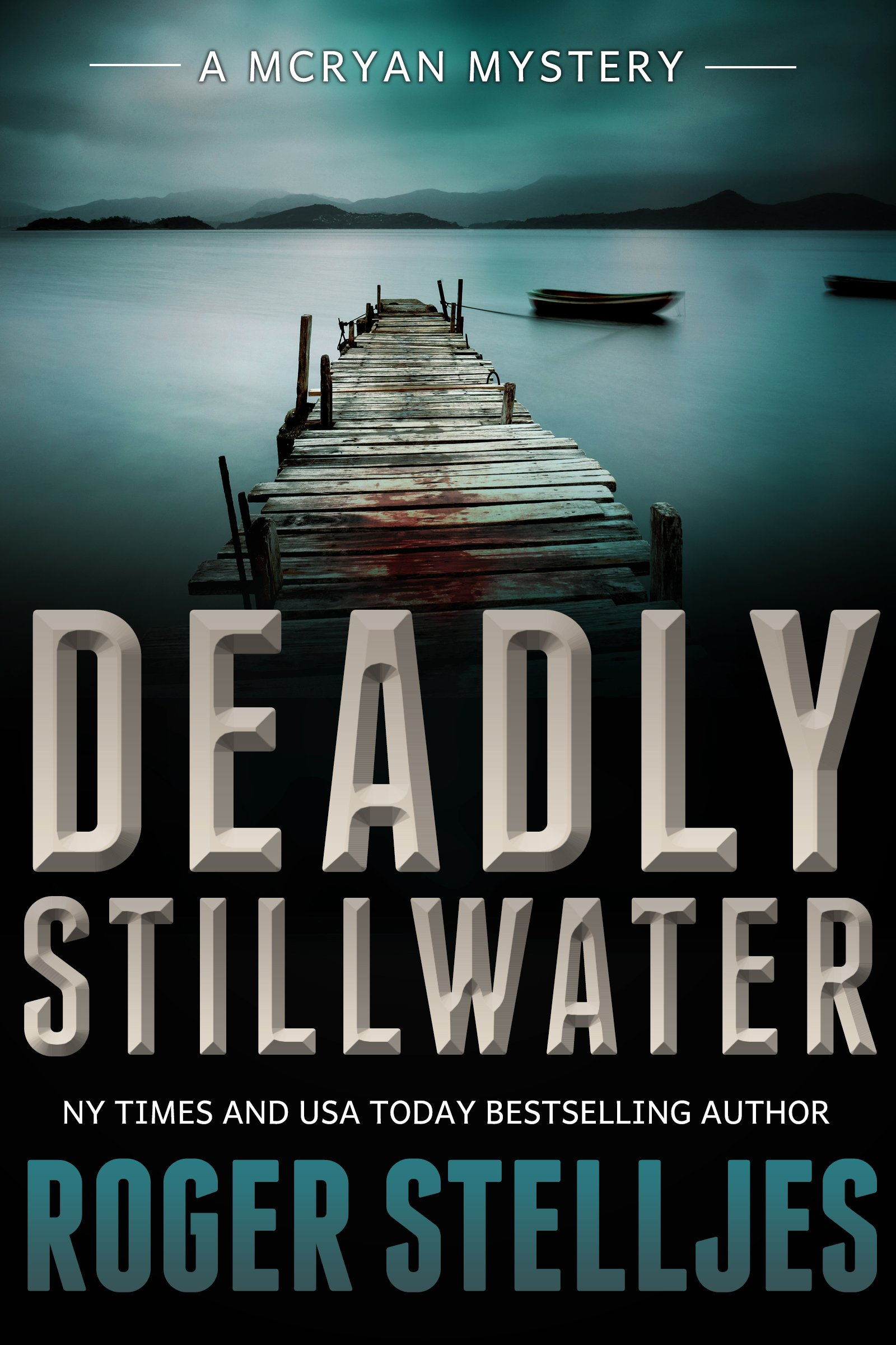 Deadly Stillwater: A compelling crime thriller (Mac McRyan Mystery Thriller and Suspense Series Book) (McRyan Mystery Series Book 3)