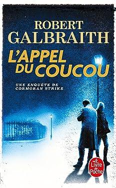 L'Appel Du Coucou (French Edition) (Policiers)