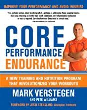 Core Performance Endurance: A New Training and Nutrition Program That Revolutionizes Your Workouts