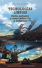 Tecnologías limpias: Medio ambiente y comercialización de minerales