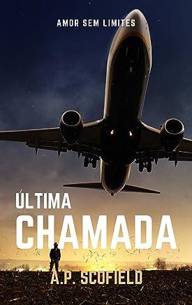 Última Chamada (Amor sem limites Livro 3)