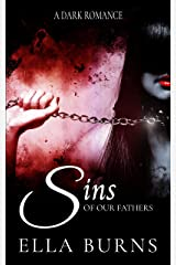 Sins of our Fathers: A Dark Romance Kindle Edition