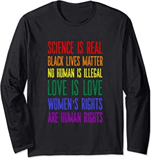 Science is Real Black Lives Matter Love is Love LGBTQ Pride Long Sleeve T-Shirt