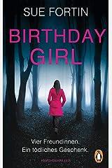 Birthday Girl - Vier Freundinnen. Ein tödliches Geschenk.: Psychothriller (German Edition) Kindle Edition