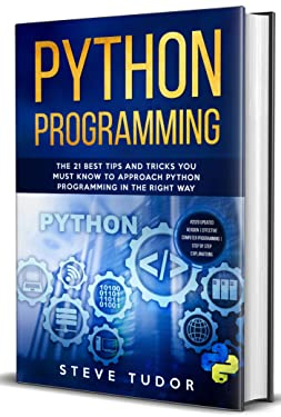 Python: The Practical Beginners Crash Course Guide To Learn Coding And Programming With Python In One Day Step By Step. Data Science, Analysis and Machine Learning Included ( SQL, Java, Linux )