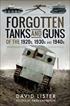 Forgotten Tanks and Guns of the 1920s, 1930s and 1940s (English Edition)