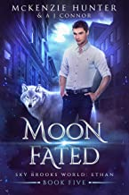 Moon Fated (Sky Brooks World: Ethan Book 5)