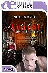 Aidan (Principi azzurro sangue #4) Formato Kindle