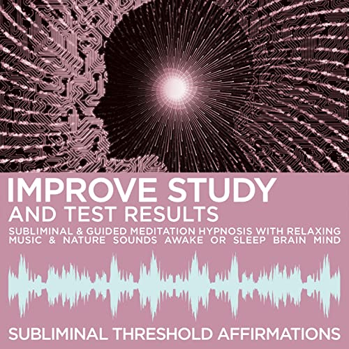 Improve Study & Test Results Subliminal Affirmations & Guided Meditation Hypnosis with Relaxing Music & Nature Sounds Awake or Sleep Brain Mind