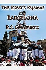 The Expat's Pajamas: Barcelona Kindle Edition