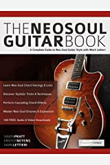 The Neo-Soul Guitar Book: A Complete Guide to Neo-Soul Guitar Style with Mark Lettieri (Play Neo-Soul Guitar) Kindle Edition
