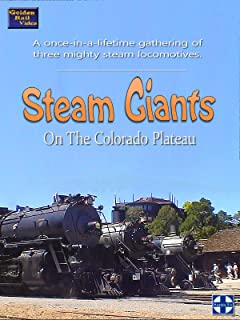 Steam Giants On The Colorado Plateau