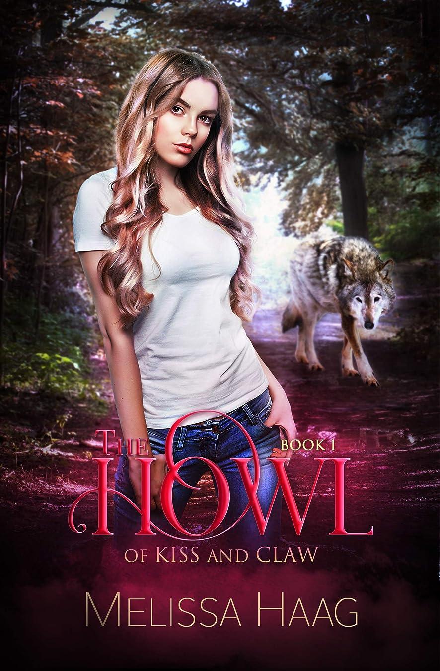 きゅうり機転甘くするThe Howl (By Kiss and Claw Book 1) (English Edition)