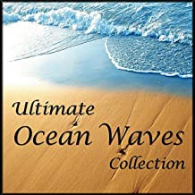 Ultimate Ocean Waves Collection: The Best of Relaxing Ocean Wave Nature Sounds