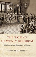 The Taiping Heavenly Kingdom: Rebellion and the Blasphemy of Empire (China Program Books (Hardcover))