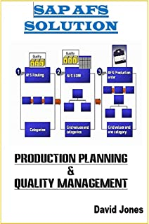 Modules Production Planning and Quality Management In SAP AFS Solution (The SAP AFS Solution Book 2)