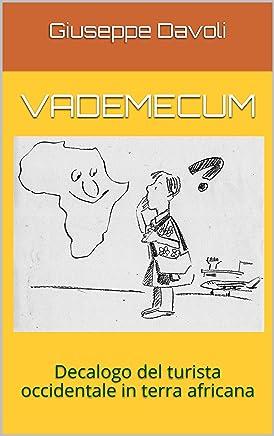 VADEMECUM: Decalogo del turista occidentale in terra africana