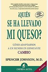 ¿Quién se ha llevado mi queso?: Cómo adaptarnos en un mundo en constante cambio (Spanish Edition) Kindle Edition