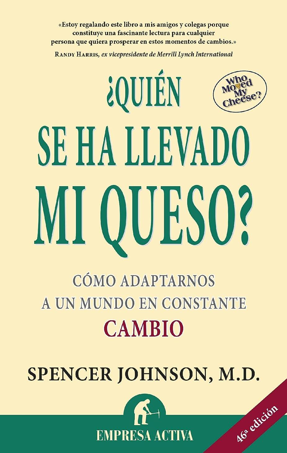 シェフ尽きる使役?Quién se ha llevado mi queso? (Narrativa empresarial) (Spanish Edition)