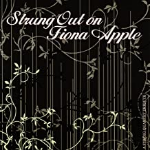Strung Out on Fiona Apple: The String Quartet Tribute