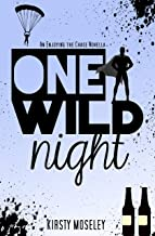 One Wild Night: An Enjoying the Chase Novella (Guarded Hearts Book 4)