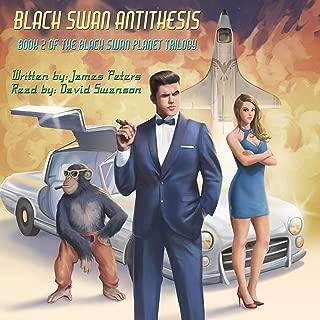 Black Swan Antithesis: Black Swan Planet Trilogy, Book 2