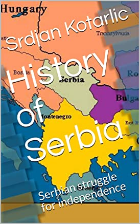 History of Serbia: Serbian struggle for independence (English Edition)