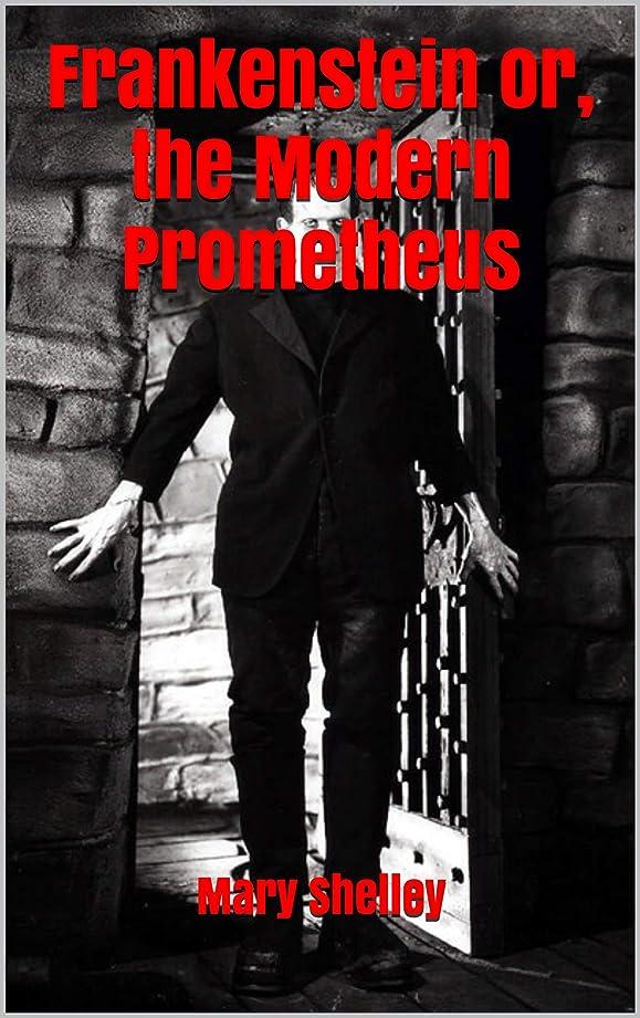 マーカータイル影Frankenstein or, the Modern Prometheus (English Edition)