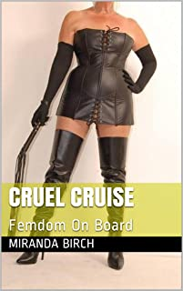 Cruel Cruise: Femdom On Board (Mistress Lucy's Estate Book 7)