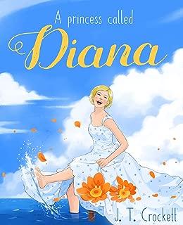 A Princess Called Diana: Princess Diana - The inspiring life of a People's Princess (Abelard's Legends Book 1)