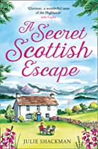 A Secret Scottish Escape: The most heartwarming and feel good read for women of 2021!