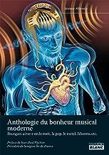 ANTHOLOGIE DU BONHEUR MUSICAL MODERNE 365 raisons d'aimer le rock, la pop, le metal, etc. (French Edition)