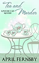 Tea And Murder (A Psychic Cafe Mystery Book 3)