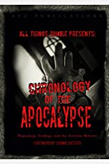 All Things Zombie: Chronology of the Apocalypse Kindle Edition