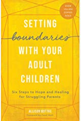 Setting Boundaries® with Your Adult Children: Six Steps to Hope and Healing for Struggling Parents Kindle Edition