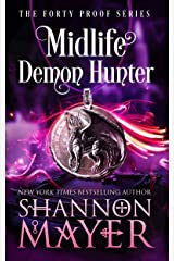 Midlife Demon Hunter: A Paranormal Women's Fiction Novel (The Forty Proof Series Book 3) Kindle Edition