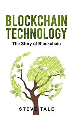 Blockchain Technology:The Story of Blockchain