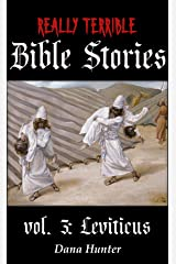 Really Terrible Bible Stories vol. 3: Leviticus Kindle Edition