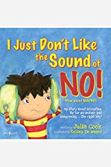 I Just Don't Like the Sound of NO!: My Story About Accepting 'No' for an Answer and Disagreeing the Right Way! (BEST ME I Can Be! Book 2) Kindle Edition