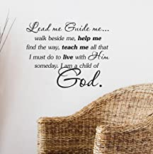 Lead me guide me, walk beside me, help me find the way. Teach me all that I must do to live with him someday. I am a child of God Vinyl wall art Inspirational quotes and saying home decor decal sticker