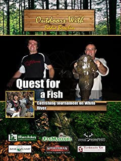 Outdoors with Eddie Brochin - Quest For a Fish - Catfishing Tournament on White River