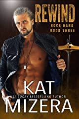 Rewind (ROCK HARD Book 3) Kindle Edition