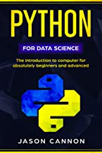 python for data science : the introduction to computer for absolutely beginners and advanced (English Edition)