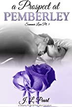 A Prospect at Pemberley: a Steamy Pride & Prejudice Variation (Summer Love Book 3)